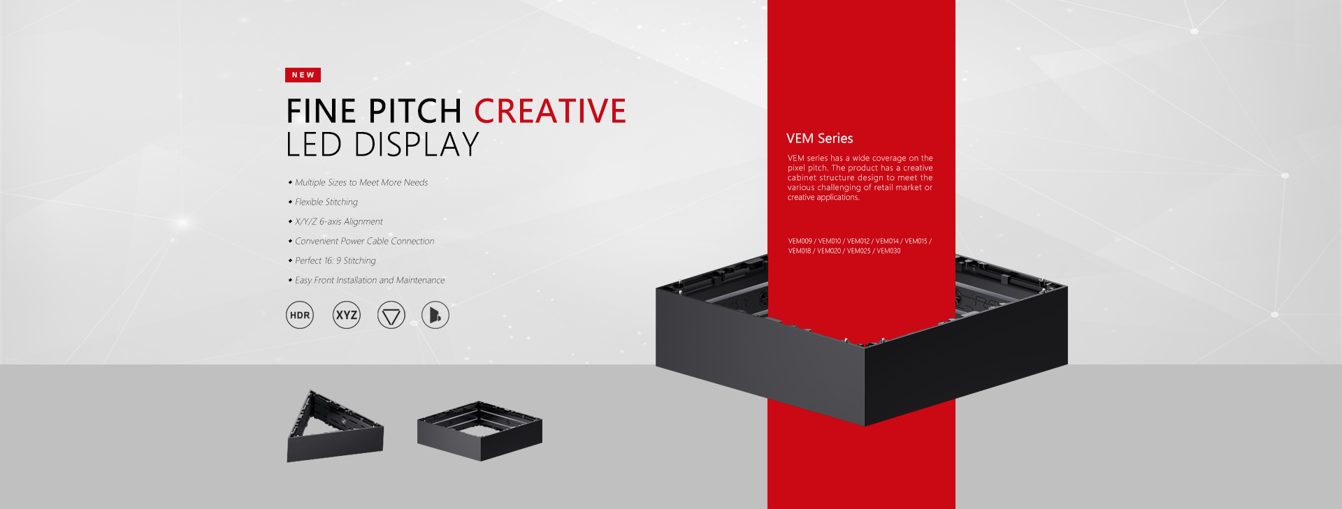 VEM SERIES FINE PITCH CREATIVE LED DISPLAY